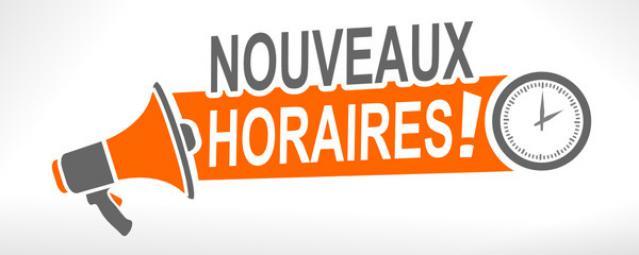 NOUVEAUX HORAIRES